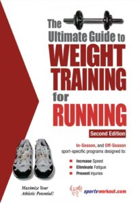 The Ultimate Guide to Weight Training for Running