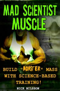 """Mad Scientist Muscle: Build """"Monster"""" Mass With Science-Based Training"""