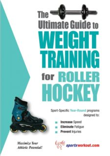 The Ultimate Guide to Weight Training for Roller Hockey